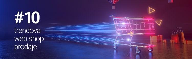 Aktualni trendovi web shop prodaje