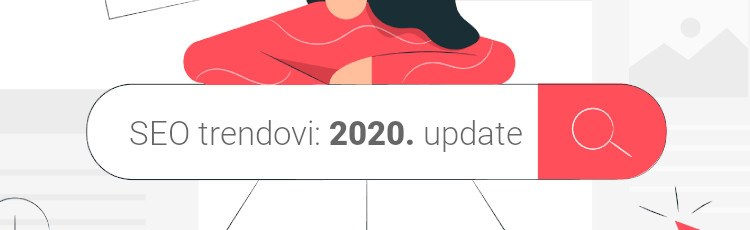 7 SEO trendova na koje treba obratiti pažnju u 2020.