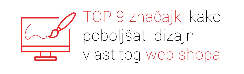 Top 9 značajki kako poboljšati dizajn vlastitog web shopa