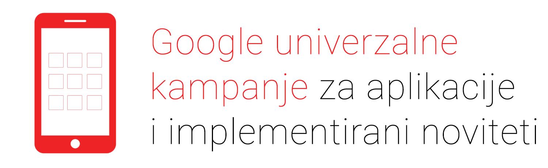 Google univerzalne kampanje za aplikacije i implementirani noviteti