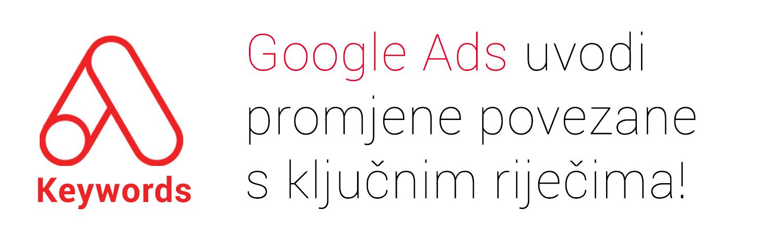 Google Ads uvodi promjene povezane s ključnim riječima!