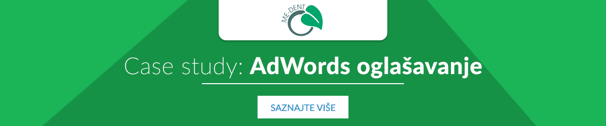 Case study AdWords oglašavanje: Me-Dent i Arbona