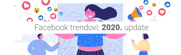 2020. na Facebooku donosi ovih 5 trendova