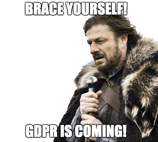 Brace yourself! GDPR is coming!