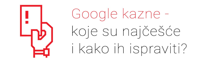 Google kazne - koje su najčešće i kako ih ispraviti?