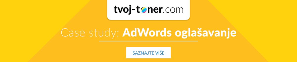Case study AdWords oglašavanje: Tvoj Toner i Arbona