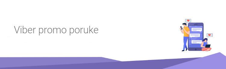 Unaprijedite vaše poslovanje Viber promotivnim porukama!